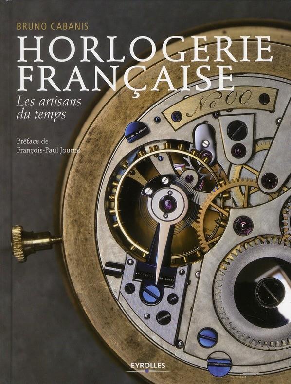 Horlogerie française - les artisans du temps